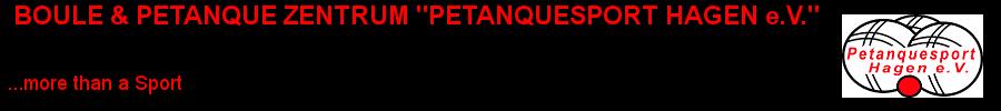 BOULE & PETANQUE ZENTRUM – PETANQUESPORTHAGEN e.V.